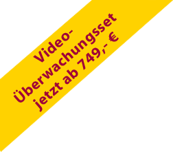 Video-Überwachungsset ab 749,-- Euro